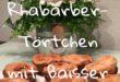Rhabarber- Törtchen mit Baisser Banner